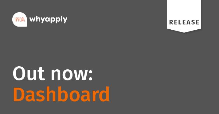 Das neue Dashboard von whyapply für Ihr Recruiting und Employer Branding