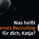 Modernes Recruiting von und mit Katja Teichert