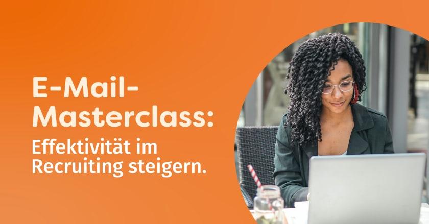 E-Mail-Masterclass: So steigern Sie die Effektivität Ihres Recruitings